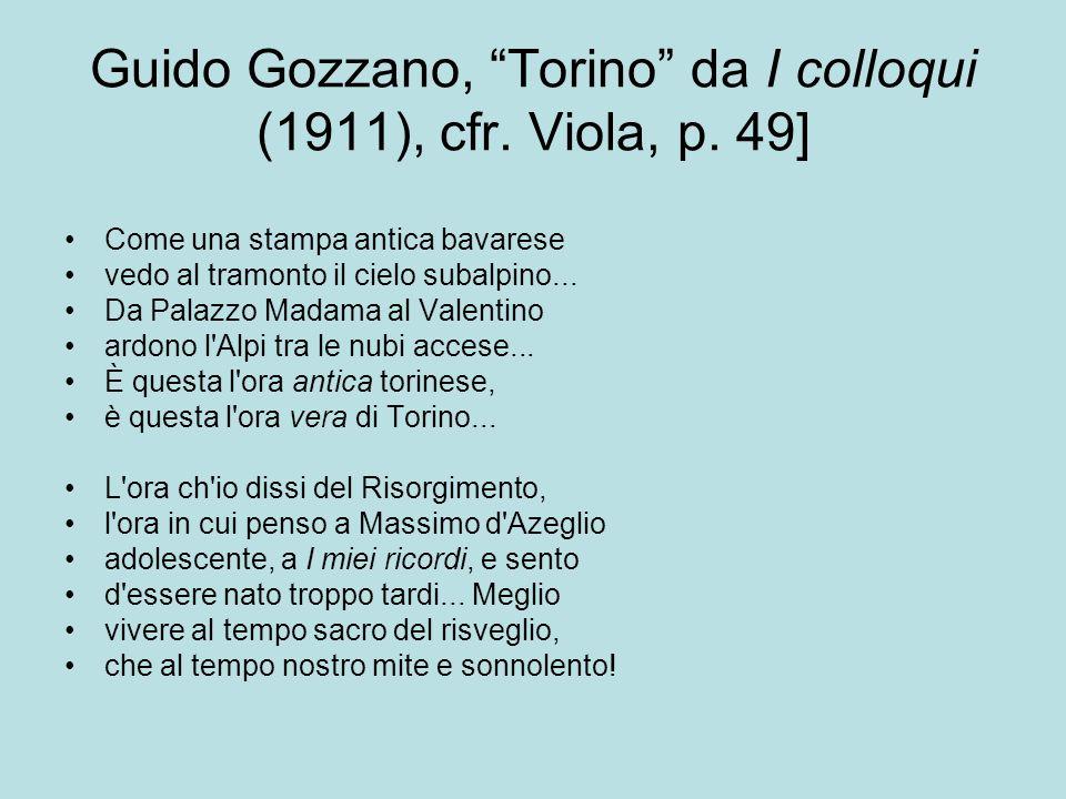 Guido Gozzano, Torino da I colloqui (1911), cfr. Viola, p. 49]